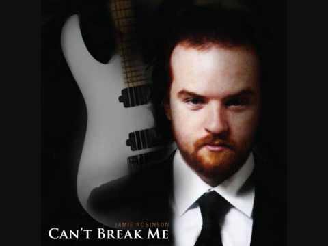 Can't Break Me-Jamie Robinson (New Mixtape)