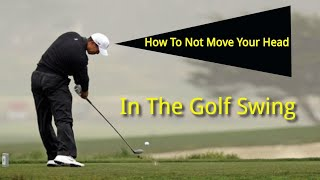 How to not move your head in the golf swing