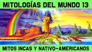 MITOS Y LEYENDAS 13: Mitología Inca y Nativa Americana (Documental Historia)