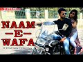 Naam - E - Wafa FULL VIDEO Song | Love Story | Creature 3D | Bad Actor | Tulsi Kumar, Bipasha Basu