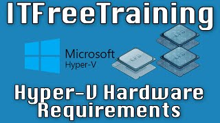 Hyper-V Hardware Requirements