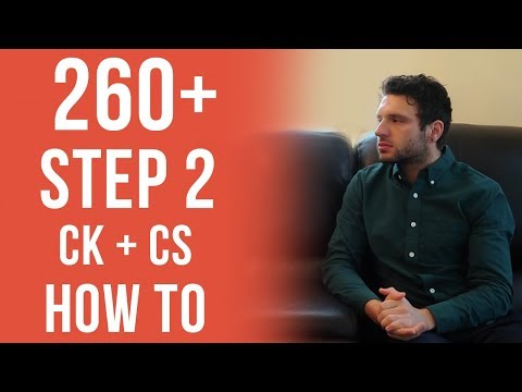 Get a 260+ on USMLE Step 2 CK + CS | How To Study, Best