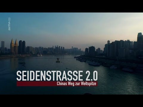 Seidenstraße 2.0 - Chinas Weg zur Weltspitze | Arte Doku [HD]