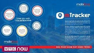 Mobifone mTracker: Giải pháp giám sát hành trình trực tuyến