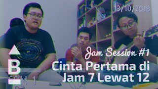Video Cinta Pertama di Jam 7 Lewat 12 - BERANDA Jam Session #1 download MP3, 3GP, MP4, WEBM, AVI, FLV Oktober 2018