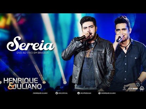 Henrique e Juliano - Sereia (DVD Ao vivo em Brasília) [Vídeo Oficial]