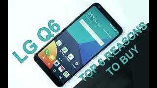 LG Q6: Top 6 reasons to buy