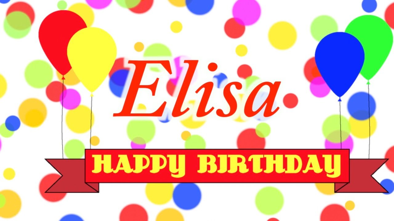 Happy Birthday Elisa Song