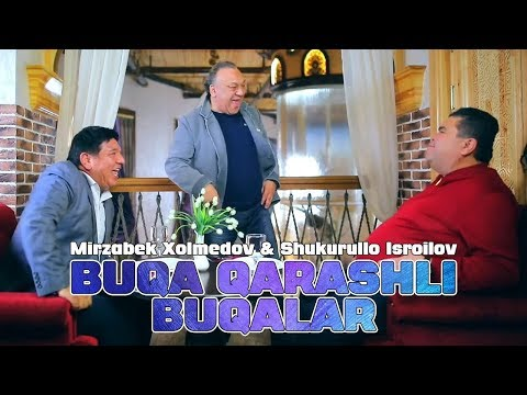 Mirzabek Xolmedov & Shukurullo Isroilov - Buqa qarashli buqalar