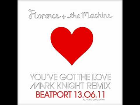 Florence ft The Machine-You ve Got the love (Mark Knight Remix)
