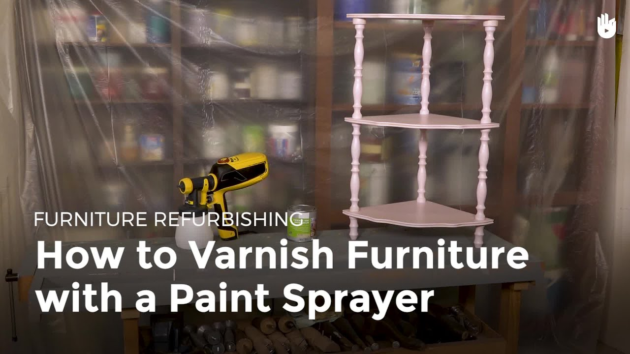 How To Varnish Furniture With A Paint Sprayer | Furniture Restoration