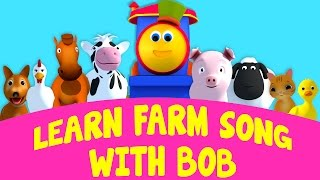 Bob, The Train | Learn Farm Song With Bob | Old MacDonald | Went To The Farm | Animal Sound Song