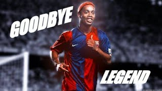 RONALDINHO GOODBYE TO THE FOOTBALL KING►(1998-2018)