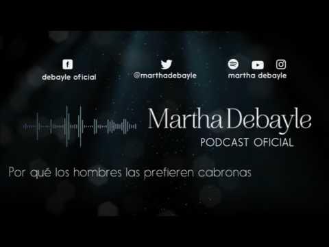 Por qué los hombres las prefieren cabronas, con Tere Díaz | Martha Debayle