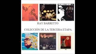 RAY BARRETTO: Colección De La Tercera Etapa.