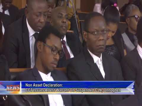 Non Asset Declaration: CCT Issues Arrest Warrant On Suspende