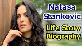 Natasa Stankovic Life Story    Natasa Stankovic Biograpy in Hindi