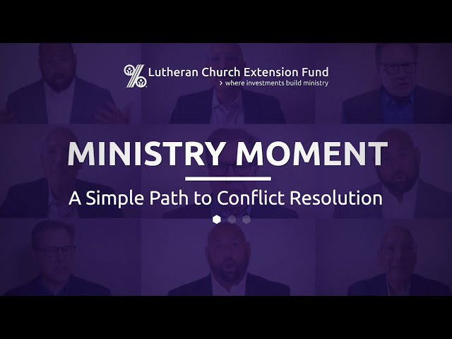 LCEF Ministry Moment - A Simple Path to Conflict Resolution