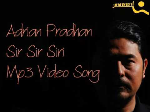 Adrian Pradhan  Sir Sir Siri Mp3  Song #NRK!!!