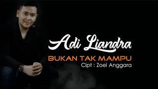 ADI LIANDRA - BUKAN TAK MAMPU (New Version)