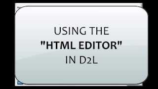 Using the D2L HTML Editor (10.0)