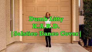 Dumb Litty - K.A.R.D | Solstice Dance Cover