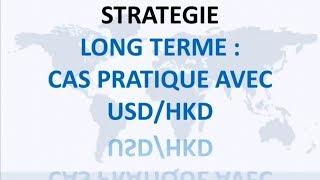 Formation Trading - Stratégie de long terme sur le Forex avec l'USDHKD