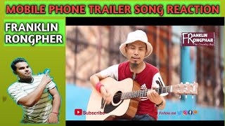 MOBILE PHONE FUNNY SONG TRAILER REACTION|FRANKLIN RONGPHER|rajiv review