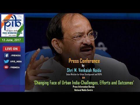 Press Conference by Shri M.Venkaiah Naidu on the Changing Face of Urban India-Challenges