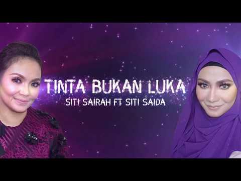 Tinta Bukan Luka - Siti Sairah ft Siti Saida