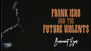 Frank Iero And The Future Violents - Basement Eyes [Official Music Video] YouTube Videos