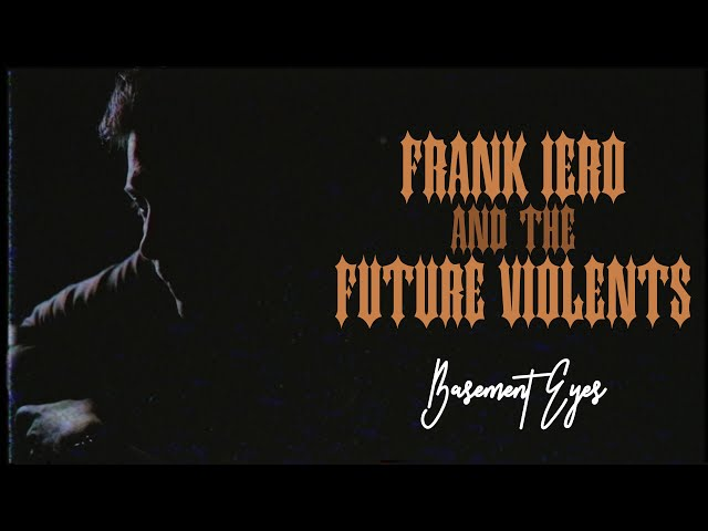 Frank Iero And The Future Violents - Basement Eyes [Official Music Video]