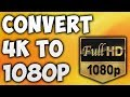 How To Convert 4K to 1080p Online - Best 4K to 1080p Video Converter [BEGINNER'S TUTORIAL]