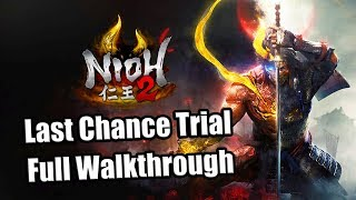 NIOH 2 Last Chance Trial Demo Gameplay Full Walkthrough - No Commentary [PS4 Pro]