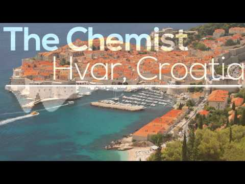 The Chemist - Hvar, Croatia (Original Mix)