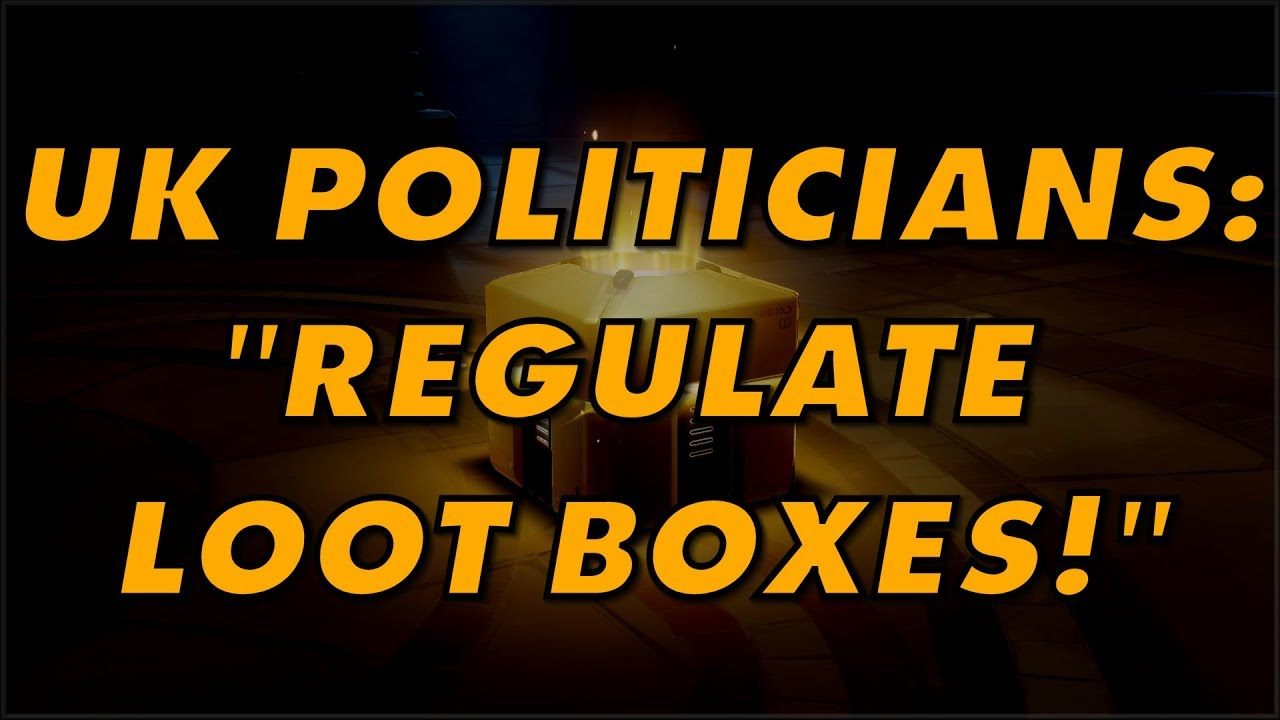 UK officials call for loot boxes to be regulated like gambling