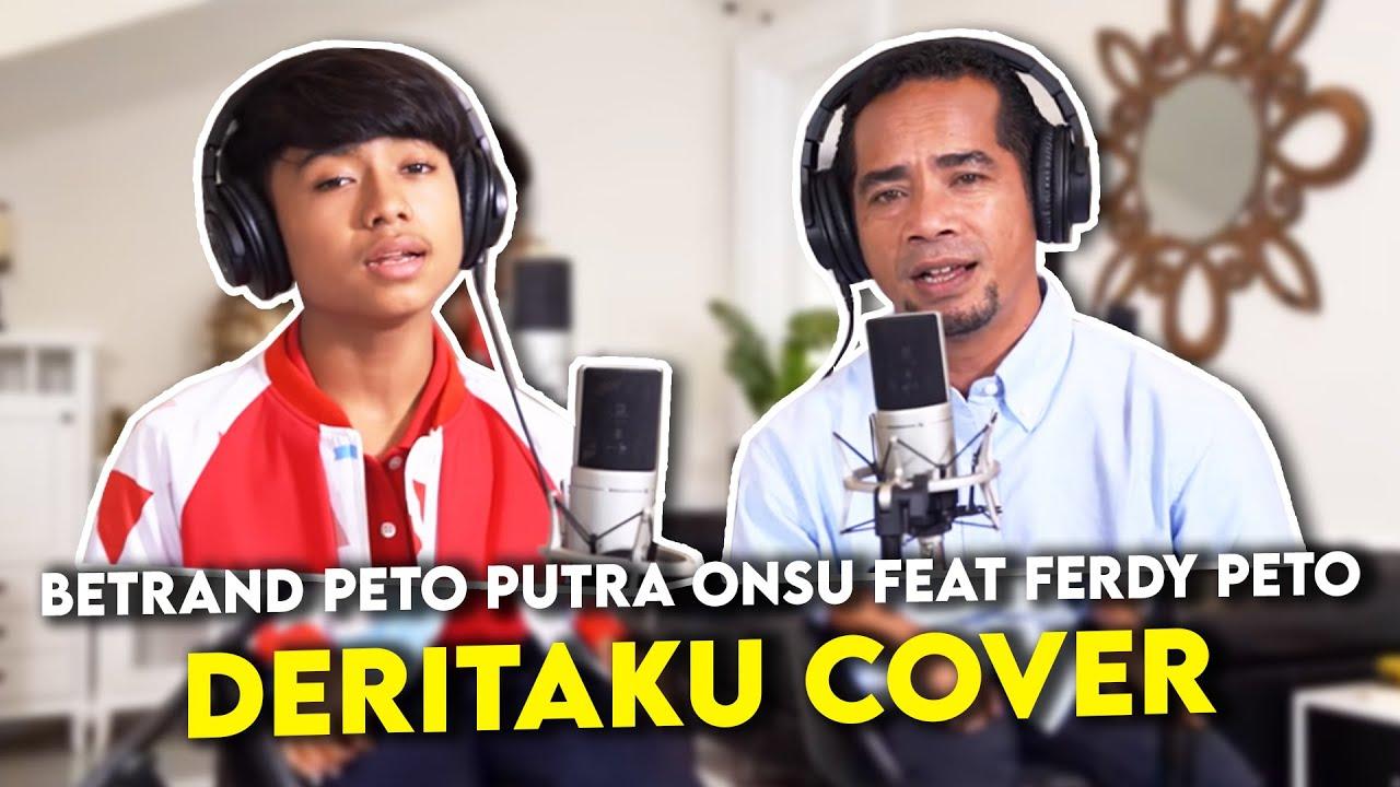 BETRAND PETO PUTRA ONSU Feat FERDY PETO - DERITAKU ( COVER )