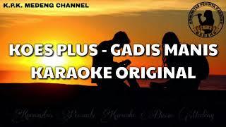 Download Mp3 Karaoke Koes Plus - Gadis Manis