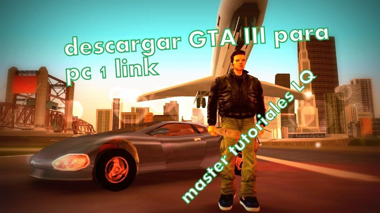 Como Descargar Gta Iii Para Pc Super Comprimido By Master Tutoriales Lq Youtube