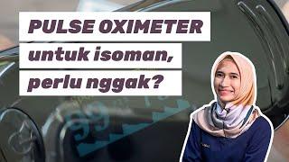 Apa Perlu Pulse Oximeter (Alat Ukur Kadar Oksigen) Untuk Isoman (Isolasi Mandiri)?   dr. Vania Utami