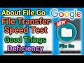 Google File Go | About File Go | File Transfer Speed Test | Good Things | Deficiency