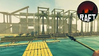 Building the ARK - Raft Gameplay