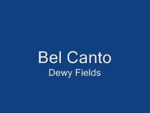 Bel Canto - Dewy Fields