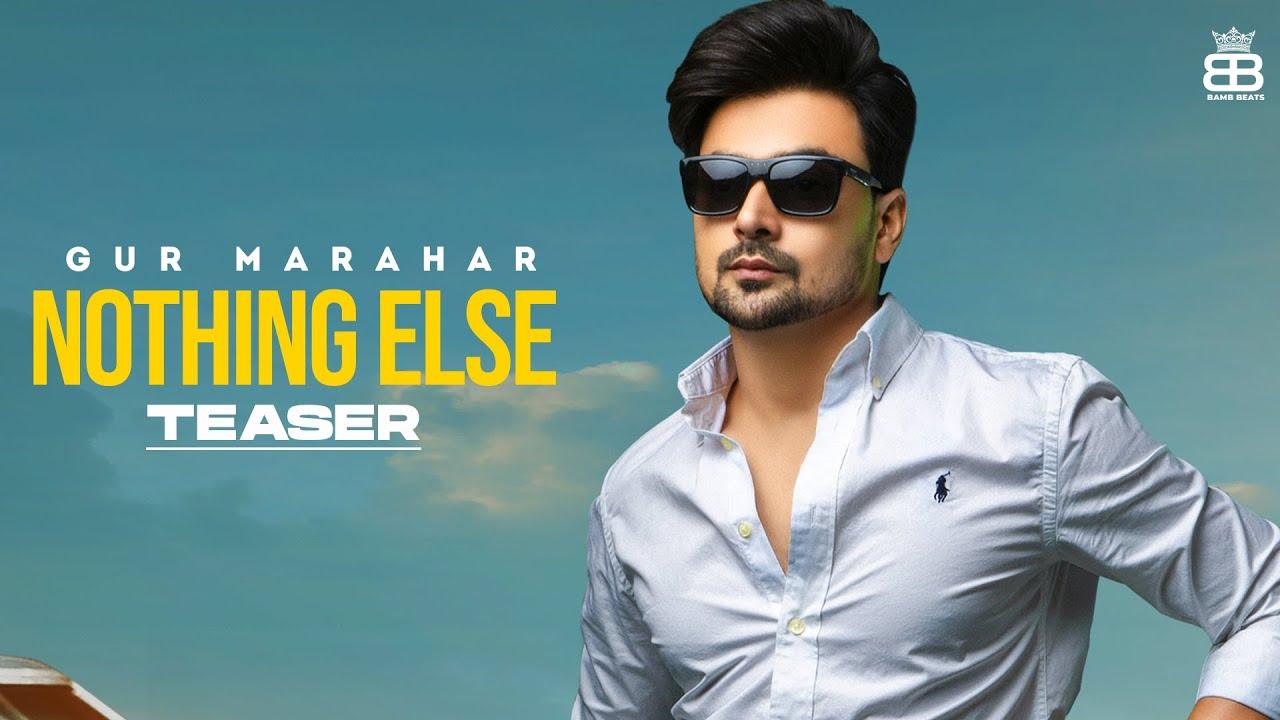 Nothing Else Teaser  : Gur Marahar Ft. Saanvi Dhiman | Teji Sandhu | Latest Punjabi Songs 2021