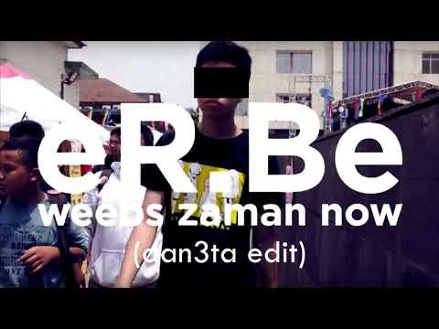 Ricky Budiman - Weebs Jaman Now (dan3ta edit)