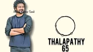 Talapathi Vijay 65 movie bgm ringtone & whatsapp status by Music Center Tamil