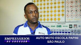 AUTO MOTO ESCOLA PAPINI, SÃO PAULO, EMPRESÁRIOS DE SUCESSO