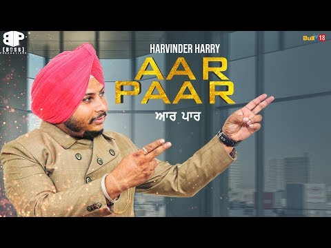 Aar-Paar||Harvinder Harry||Latest Punjabi Song 2018||Boss Production||Ramzaan Chhapar||