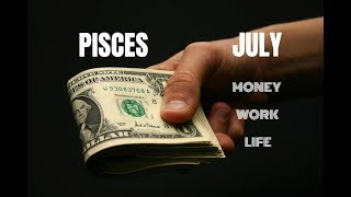PISCES JULY 2018 MONEY-WORK-LIFE ~ ECLIPSES!