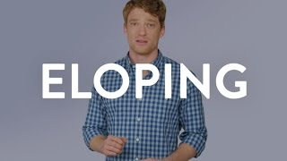 Eloping | You
